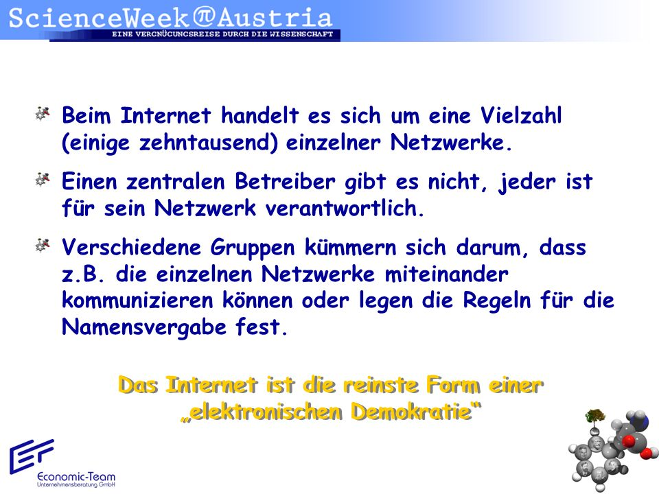 Beim Internet handelt es sich um eine Vielzahl (einige zehntausend) einzelner Netzwerke. Einen zentralen Betreiber gibt es nicht, jeder ist für sein N