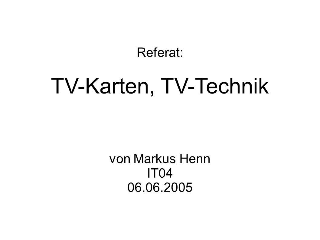 markushenn.de TV-Karten Gliederung 1.Wozu eine TV-Karte.
