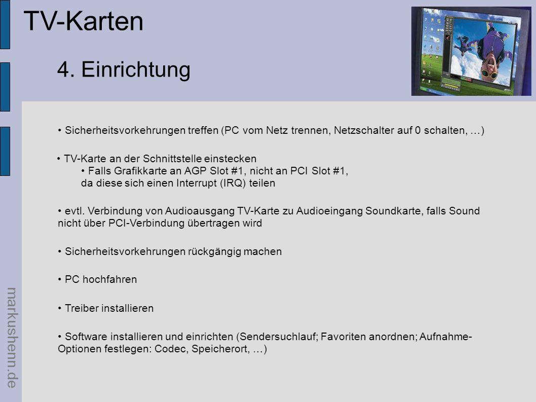markushenn.de TV-Karten 4. Einrichtung TV-Karte an der Schnittstelle einstecken Falls Grafikkarte an AGP Slot #1, nicht an PCI Slot #1, da diese sich