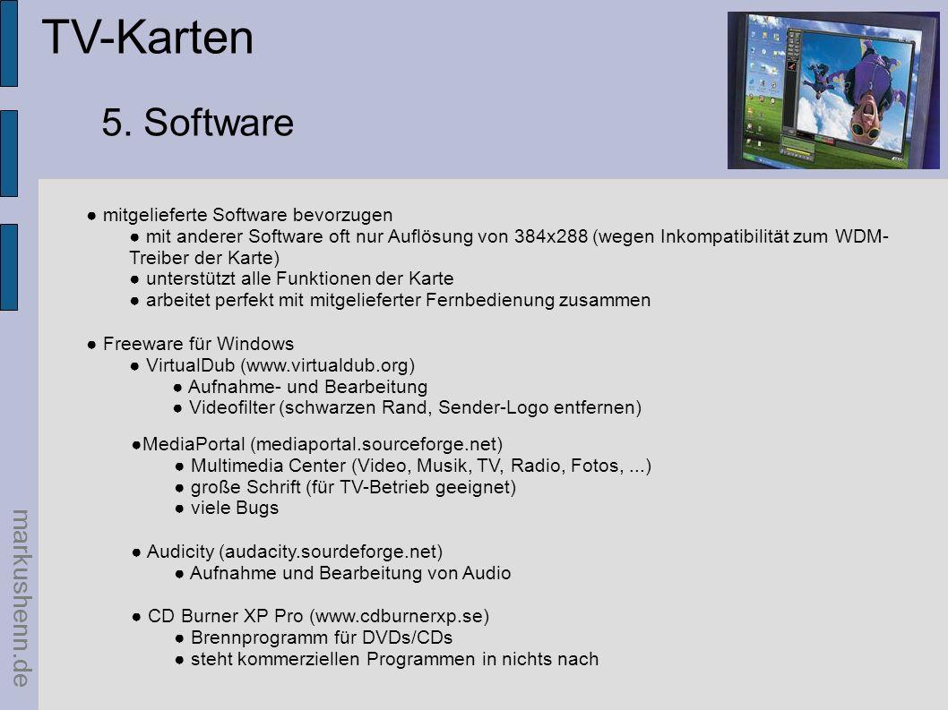 TV-Karten markushenn.de mitgelieferte Software bevorzugen mit anderer Software oft nur Auflösung von 384x288 (wegen Inkompatibilität zum WDM- Treiber