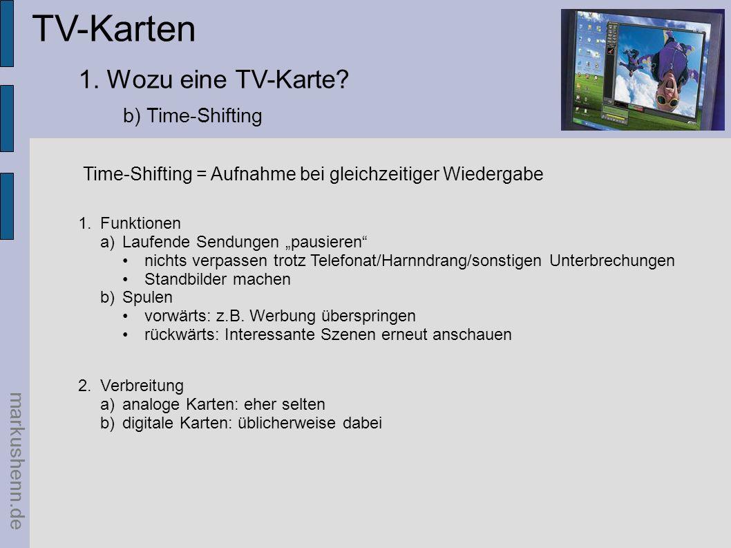 TV-Karten markushenn.de 1.Funktionen a)Laufende Sendungen pausieren nichts verpassen trotz Telefonat/Harnndrang/sonstigen Unterbrechungen Standbilder