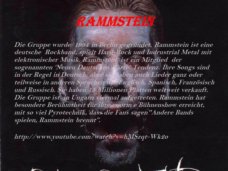 Rammstein Die Gruppe wurde 1994 in Berlin gegründet.