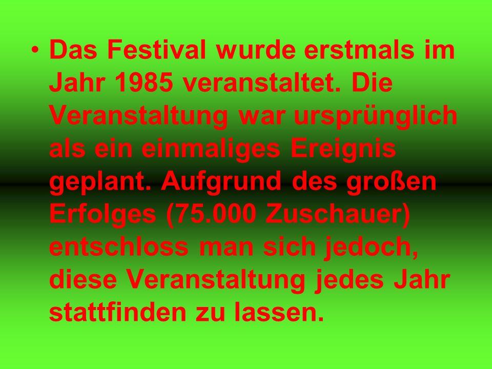 Das Festival wurde erstmals im Jahr 1985 veranstaltet.