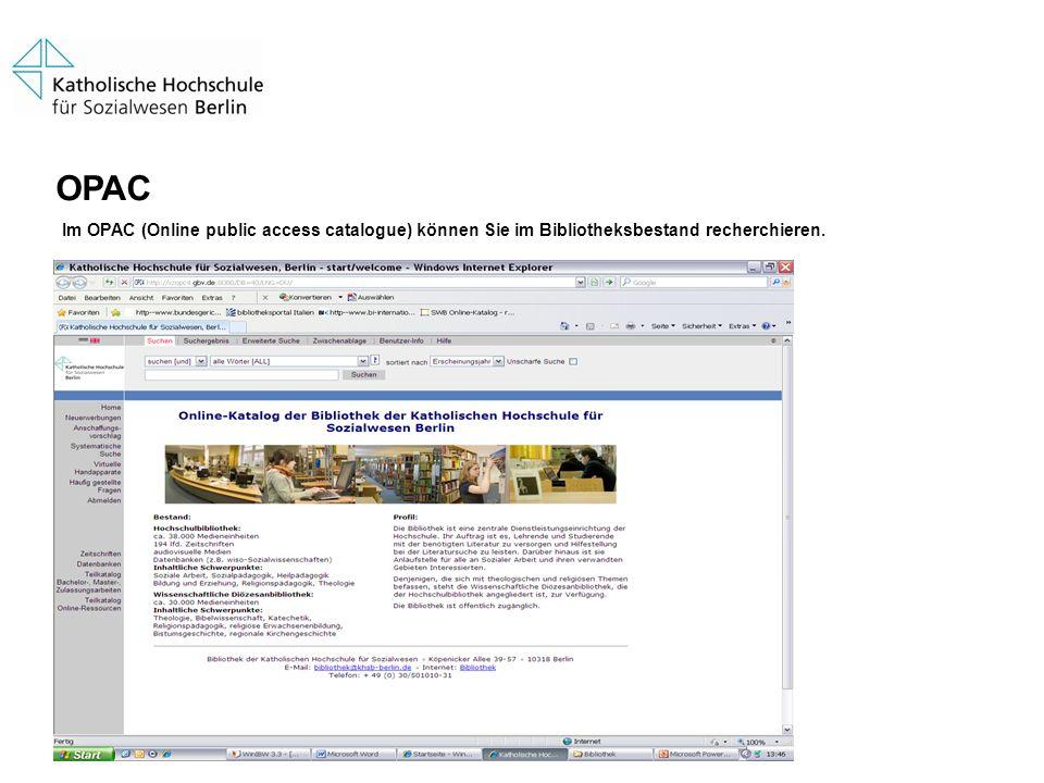 OPAC Im OPAC (Online public access catalogue) können Sie im Bibliotheksbestand recherchieren.