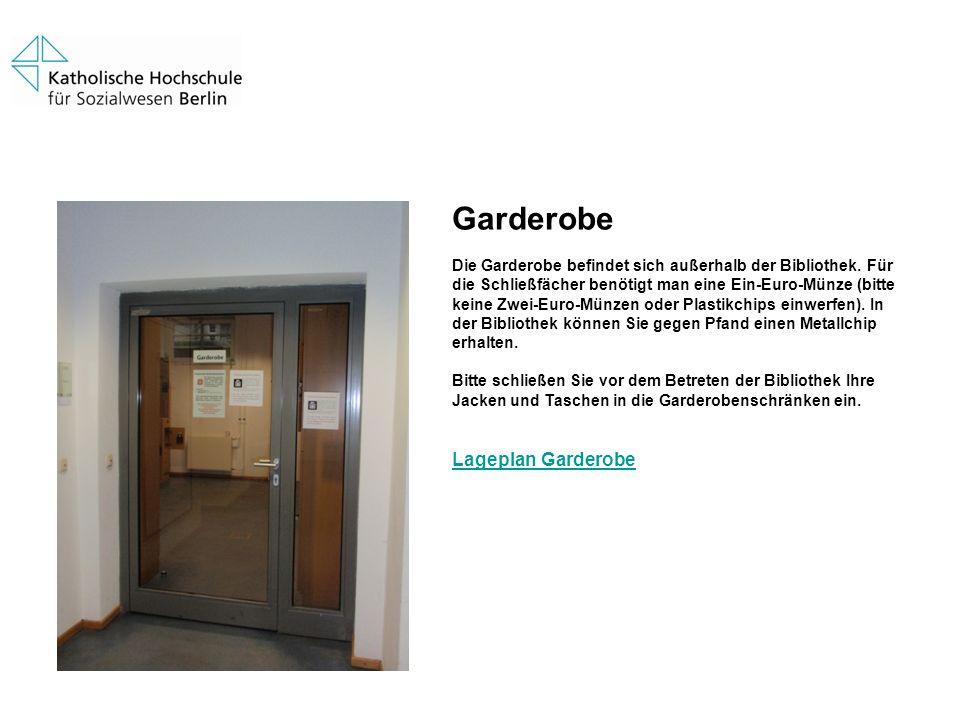 Garderobe Die Garderobe befindet sich außerhalb der Bibliothek. Für die Schließfächer benötigt man eine Ein-Euro-Münze (bitte keine Zwei-Euro-Münzen o