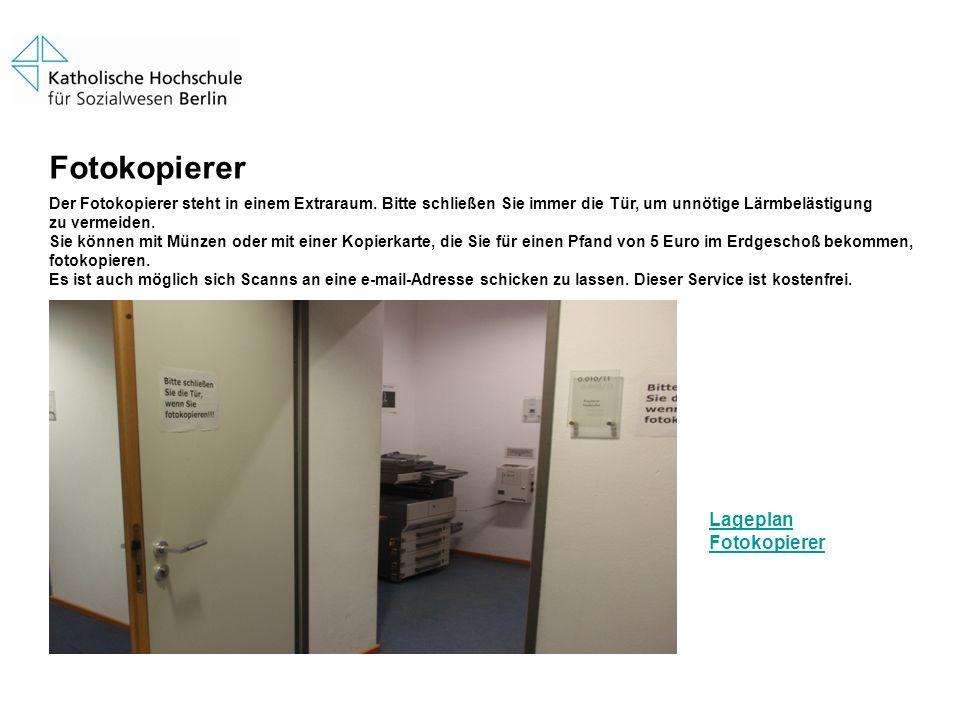 Fotokopierer Der Fotokopierer steht in einem Extraraum. Bitte schließen Sie immer die Tür, um unnötige Lärmbelästigung zu vermeiden. Sie können mit Mü
