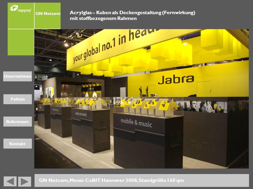Fakten Unternehmen Referenzen Kontakt GN Netcom GN Netcom, Messe CeBIT Hannover 2008, Standgröße 160 qm Acrylglas – Kuben als Deckengestaltung (Fernwi