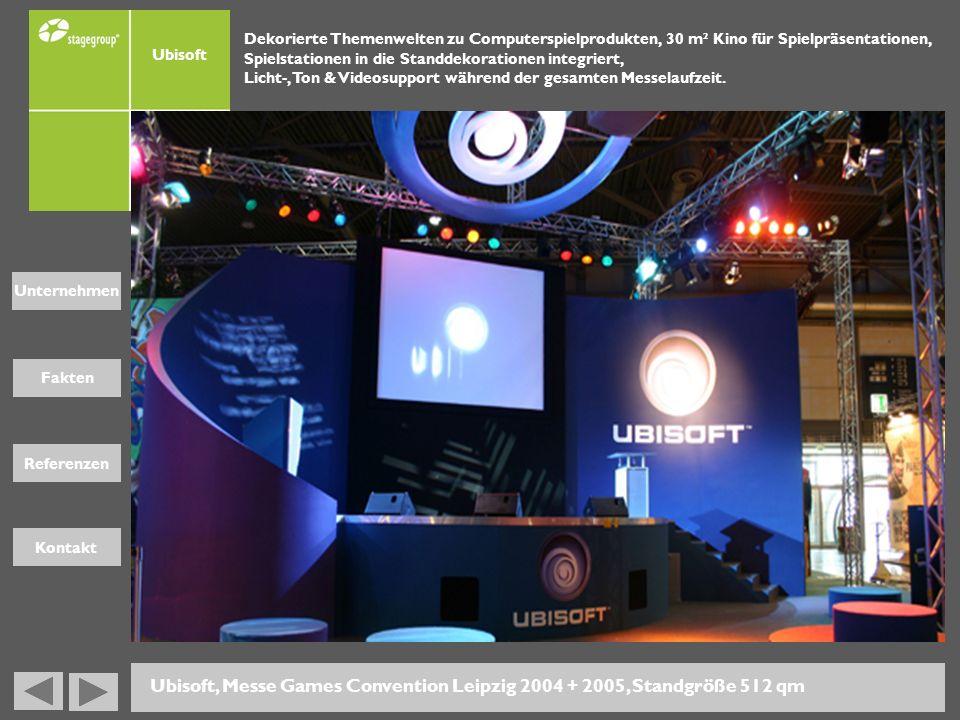 Fakten Unternehmen Referenzen Kontakt Ubisoft Ubisoft, Messe Games Convention Leipzig 2004 + 2005, Standgröße 512 qm Dekorierte Themenwelten zu Comput