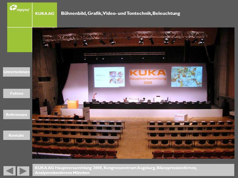 Fakten Unternehmen Referenzen Kontakt Bühnenbild, Grafik, Video- und Tontechnik, Beleuchtung KUKA AG Hauptversammlung 2008, Kongresszentrum Augsburg,