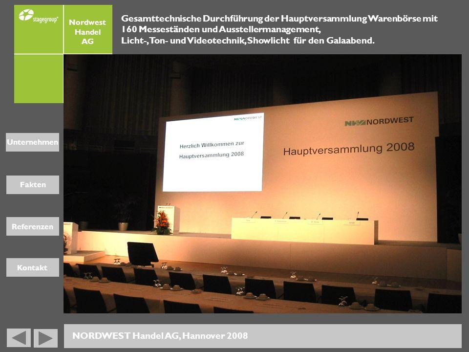 Fakten Unternehmen Referenzen Kontakt Nordwest Handel AG Gesamttechnische Durchführung der Hauptversammlung Warenbörse mit 160 Messeständen und Ausste