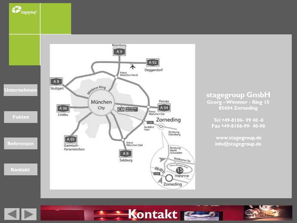Fakten Unternehmen Referenzen Kontakt stagegroup GmbH Georg – Wimmer - Ring 15 85604 Zorneding Tel +49-8106- 99 40 -0 Fax +49-8106-99- 40-90 www.stage