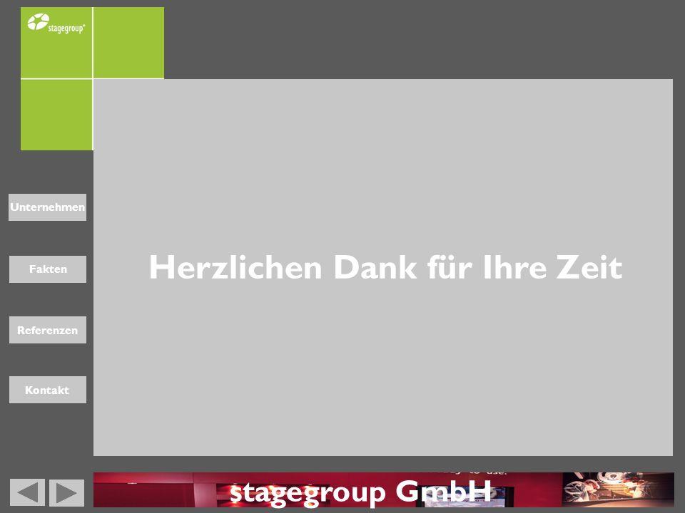 Fakten Unternehmen Referenzen Kontakt Herzlichen Dank für Ihre Zeit stagegroup GmbH