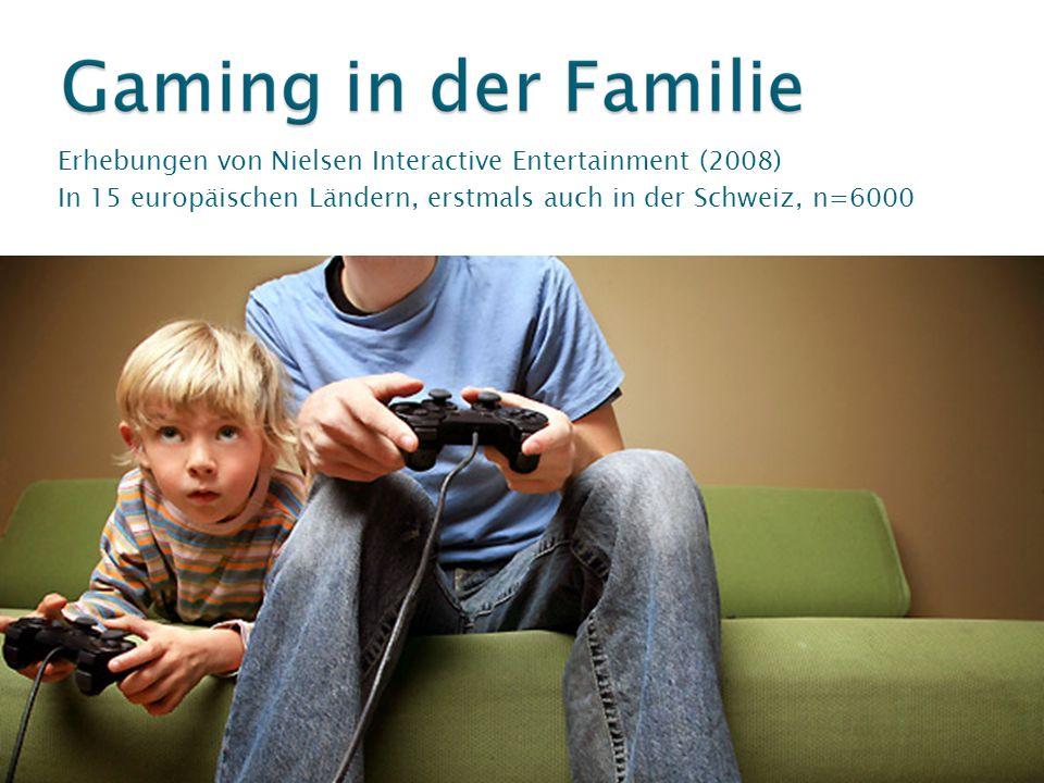 Erhebungen von Nielsen Interactive Entertainment (2008) In 15 europäischen Ländern, erstmals auch in der Schweiz, n=6000