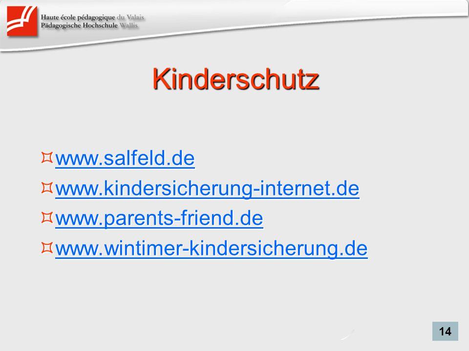Kinderschutz www.salfeld.de www.salfeld.de www.salfeld.de www.kindersicherung-internet.de www.kindersicherung-internet.de www.kindersicherung-internet.de www.parents-friend.de www.parents-friend.de www.parents-friend.de www.wintimer-kindersicherung.de www.wintimer-kindersicherung.de www.wintimer-kindersicherung.de 14