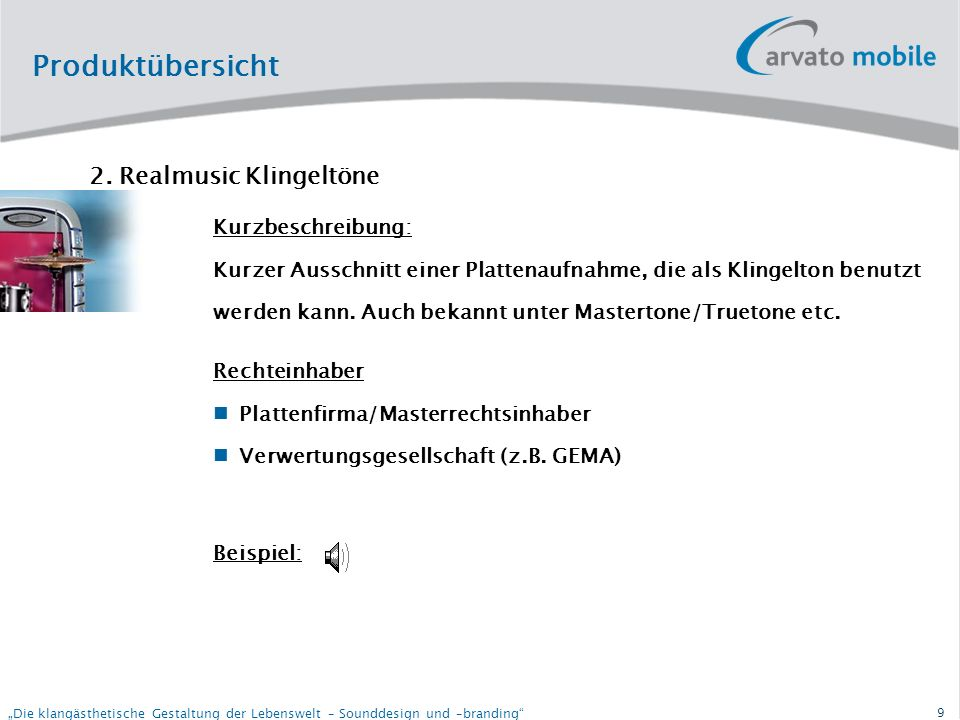 9 Die klangästhetische Gestaltung der Lebenswelt – Sounddesign und –branding Produktübersicht 2.