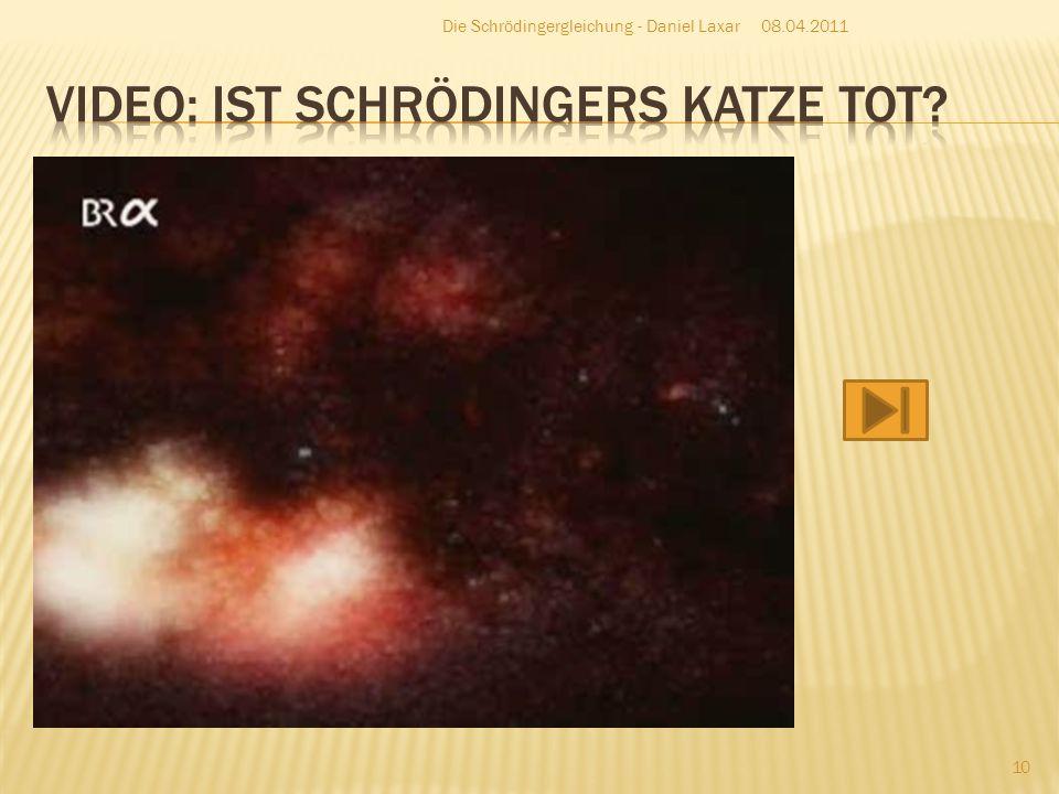 http://de.wikipedia.org/wiki/Schr%C3%B6ding ergleichung http://de.wikipedia.org/wiki/Schr%C3%B6ding ergleichung http://www.youtube.com/watch?v=9JzBV1M5t vA http://www.youtube.com/watch?v=9JzBV1M5t vA 08.04.2011 11 Die Schrödingergleichung - Daniel Laxar