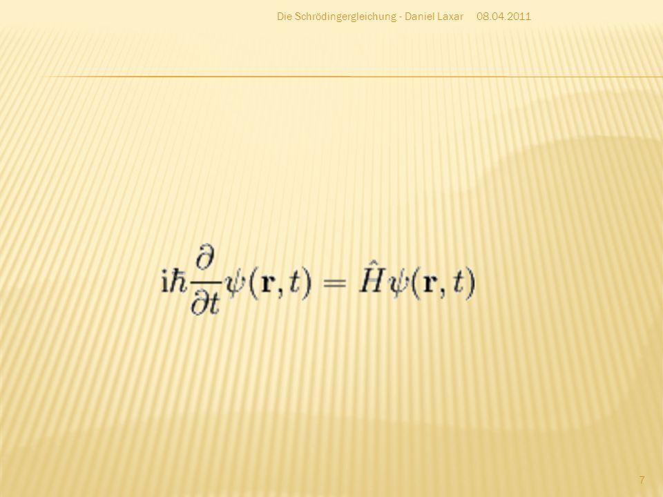 Orbitale Erklärung für absoluten Nullpunkt Wasserstoff-Spektren 08.04.2011Die Schrödingergleichung - Daniel Laxar 8