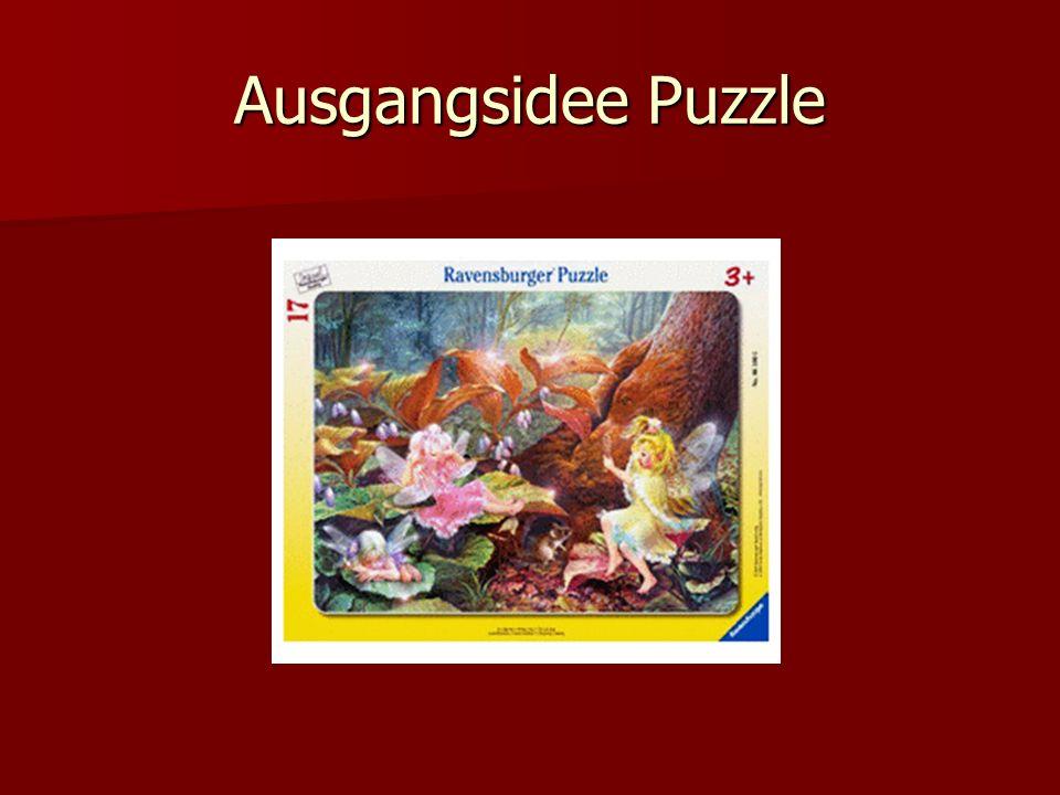 Erste Überlegungen Puzzle sollte möglichst realitätsnah sein.