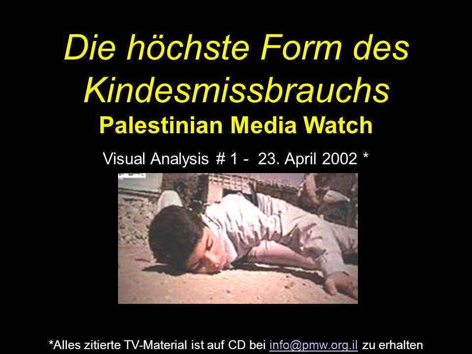 Die höchste Form des Kindesmissbrauchs Palestinian Media Watch Visual Analysis # 1 - 23.