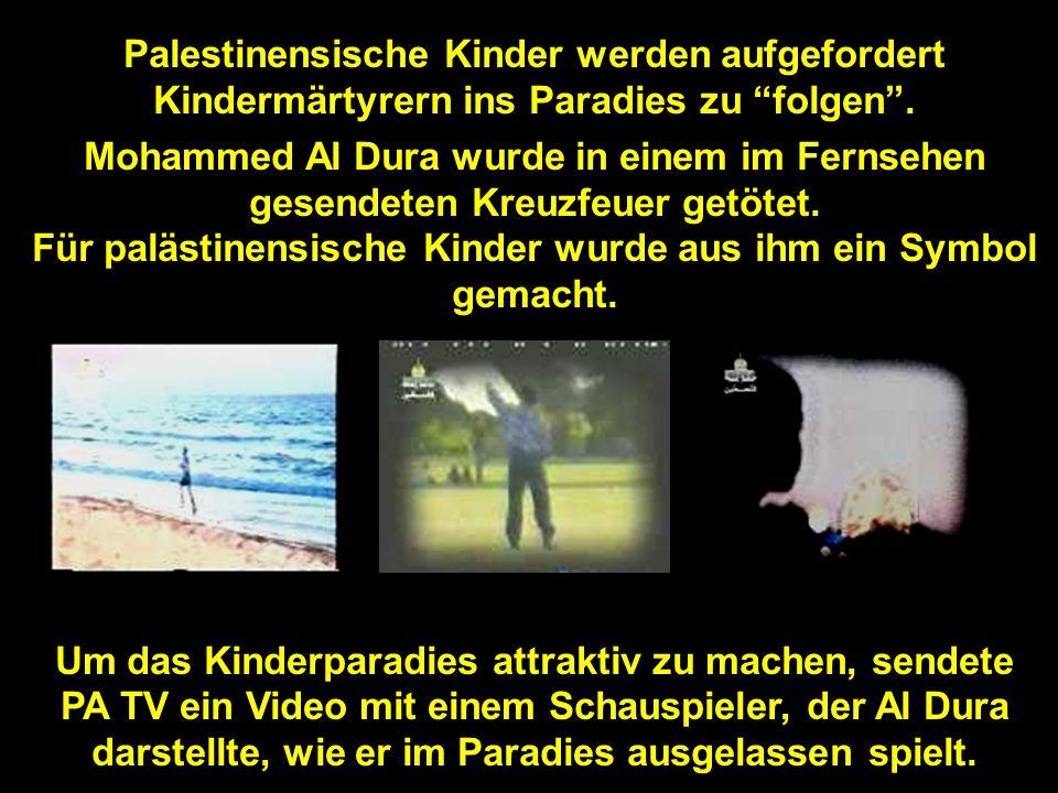 Arafat im Palästinenser-Fernsehen PA TV: Seine Botschaft an die Kinder der PA ist, dass ihre größte Botschaft an die Welt das Märtyrertum sei: Frage: