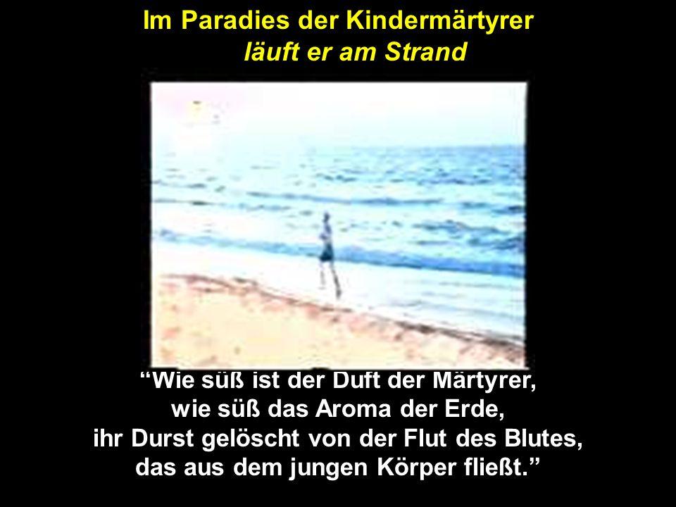 Das Video begann mit diesem Aufruf Al Duras im Paradies an palästinensische Kinder ihm zu folgen: Ich winke euch zu, nicht um mich zu verabschieden, s