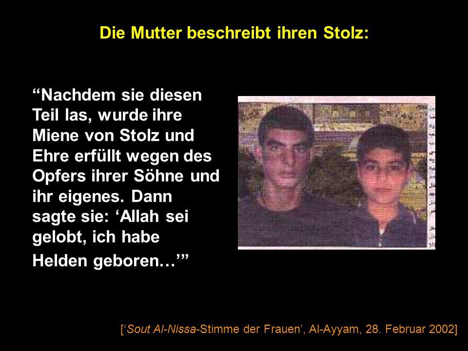 [Sout Al-Nissa-Stimme der Frauen, Al-Ayyam, 28. Februar 2002] Der zweite Sohn: Wenige Tage, bevor er zum Märtyrer wurde, schrieb er die folgenden Sätz