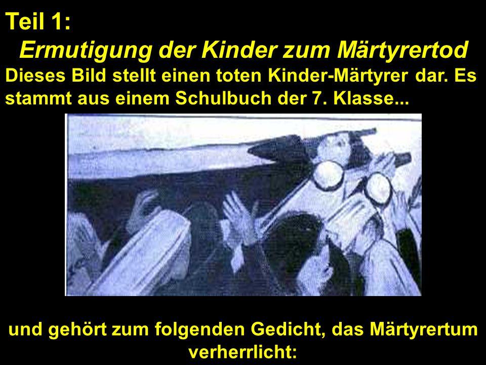 Teil 1: Ermutigung der Kinder zum Märtyrertod Dieses Bild stellt einen toten Kinder-Märtyrer dar.