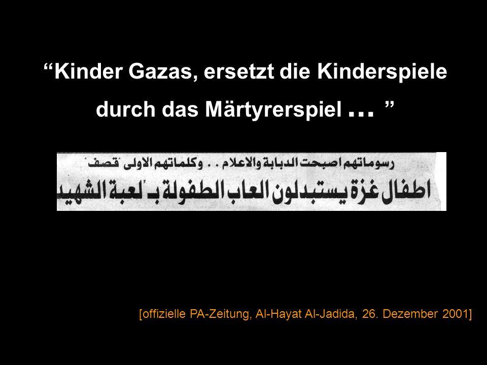 10-, 11- und 12-jährige – rissen aus um Märtyrer zu werden. Die Einwohner des palästi- nensischen Dorfes Yassid fanden die vermissten Mädchen, 10, 11