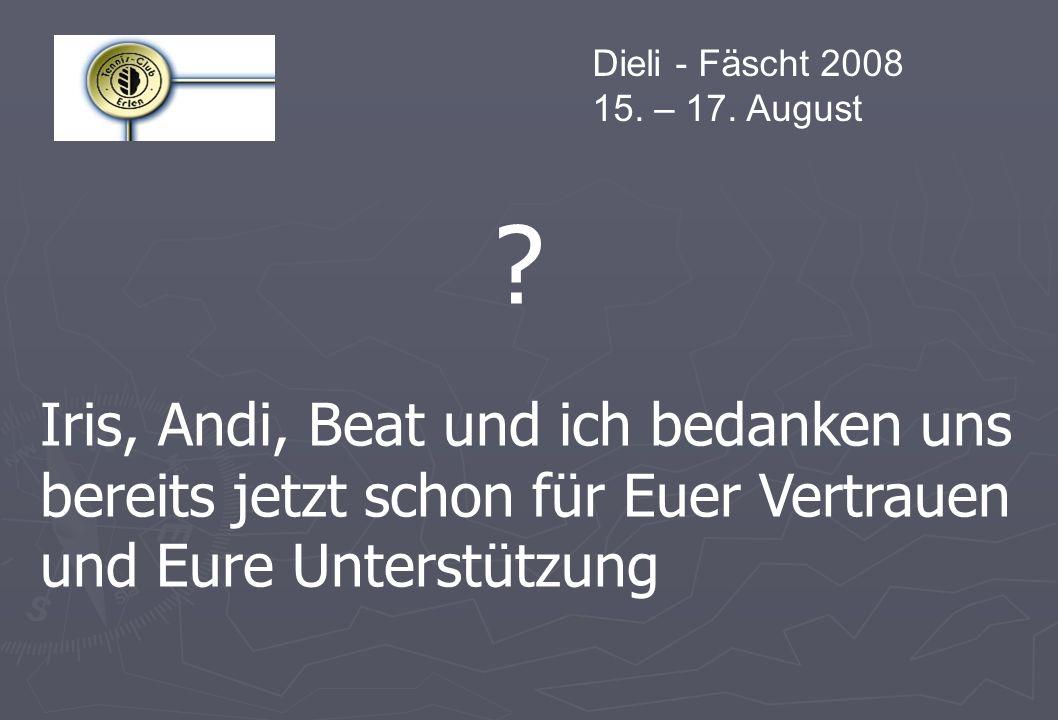 Dieli - Fäscht 2008 15. – 17. August .