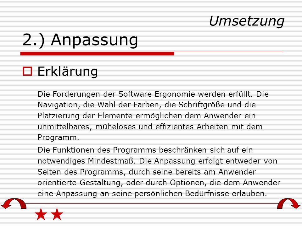 2.) Anpassung Erklärung Die Forderungen der Software Ergonomie werden erfüllt.