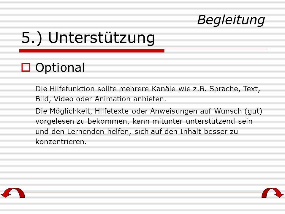 5.) Unterstützung Die Hilfefunktion sollte mehrere Kanäle wie z.B. Sprache, Text, Bild, Video oder Animation anbieten. Die Möglichkeit, Hilfetexte ode