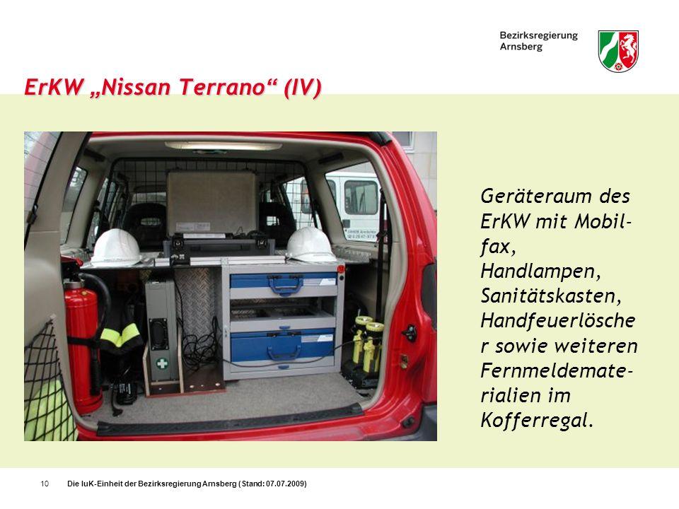 Die IuK-Einheit der Bezirksregierung Arnsberg (Stand: 07.07.2009)10 ErKW Nissan Terrano (IV) Geräteraum des ErKW mit Mobil- fax, Handlampen, Sanitätsk