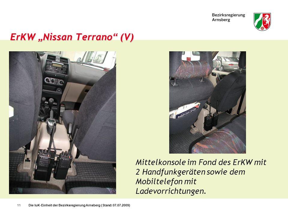 Die IuK-Einheit der Bezirksregierung Arnsberg (Stand: 07.07.2009)11 ErKW Nissan Terrano (V) Mittelkonsole im Fond des ErKW mit 2 Handfunkgeräten sowie