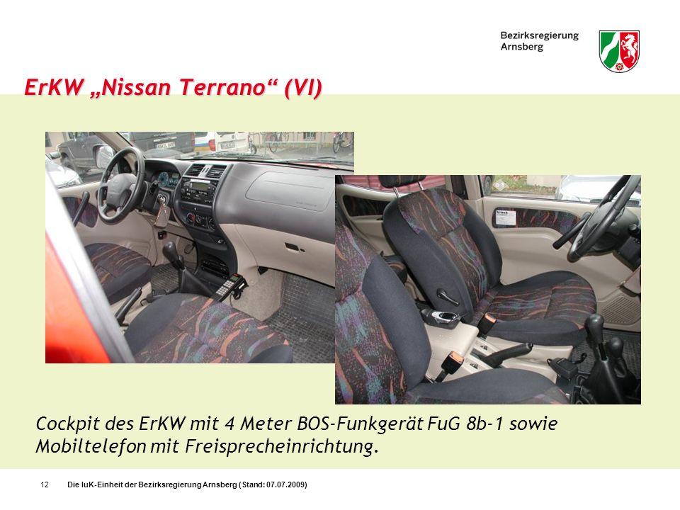 Die IuK-Einheit der Bezirksregierung Arnsberg (Stand: 07.07.2009)12 ErKW Nissan Terrano (VI) Cockpit des ErKW mit 4 Meter BOS-Funkgerät FuG 8b-1 sowie