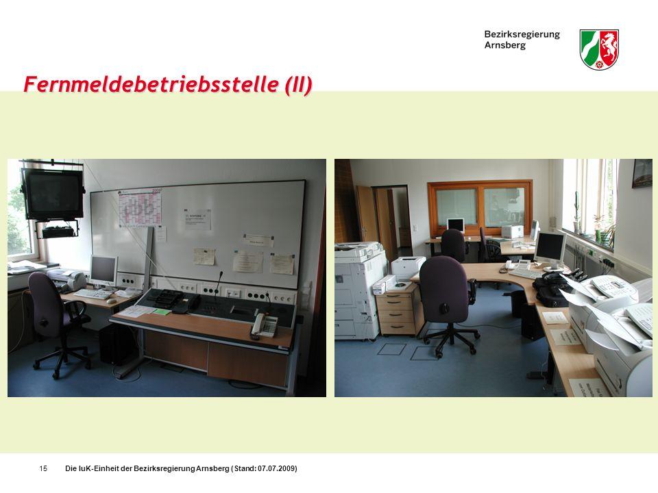 Die IuK-Einheit der Bezirksregierung Arnsberg (Stand: 07.07.2009)15 Fernmeldebetriebsstelle (II)