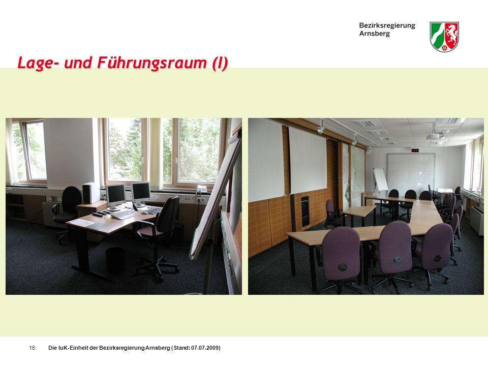 Die IuK-Einheit der Bezirksregierung Arnsberg (Stand: 07.07.2009)16 Lage- und F ü hrungsraum (I)