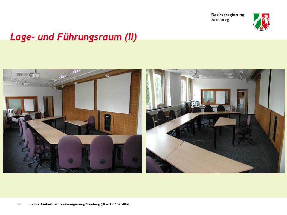 Die IuK-Einheit der Bezirksregierung Arnsberg (Stand: 07.07.2009)17 Lage- und F ü hrungsraum (II)