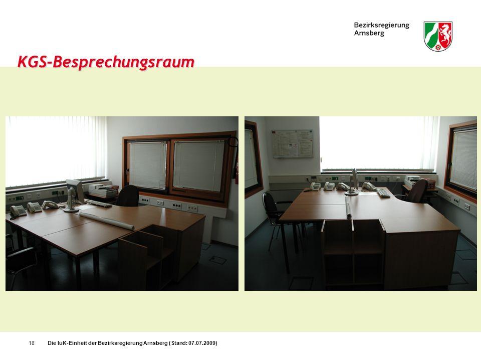 Die IuK-Einheit der Bezirksregierung Arnsberg (Stand: 07.07.2009)18 KGS-Besprechungsraum