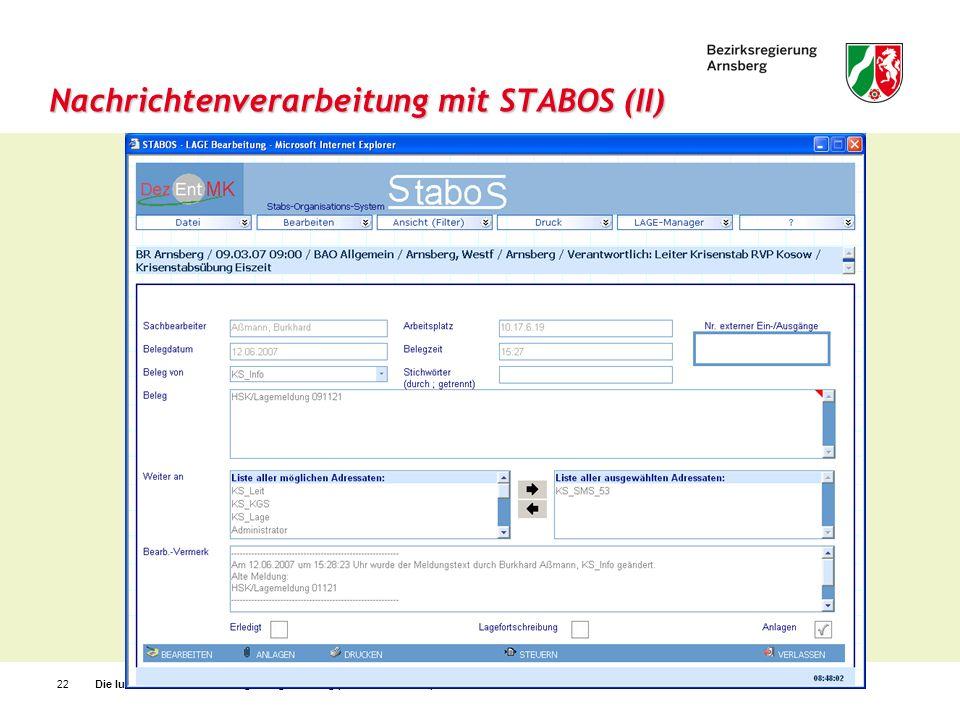 Die IuK-Einheit der Bezirksregierung Arnsberg (Stand: 07.07.2009)22 Nachrichtenverarbeitung mit STABOS (II)