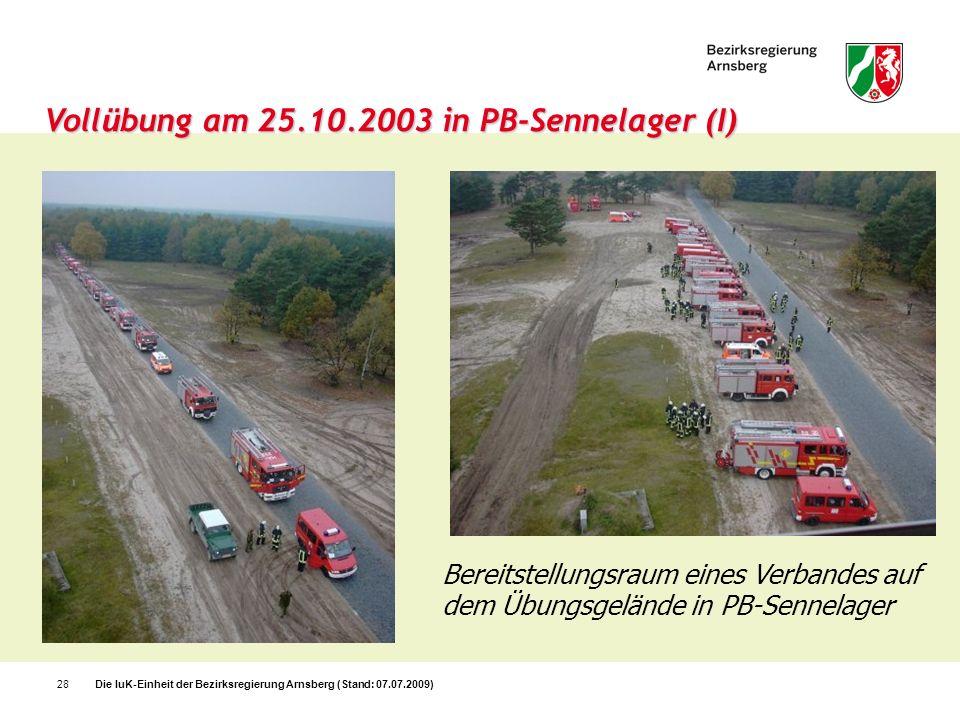 Die IuK-Einheit der Bezirksregierung Arnsberg (Stand: 07.07.2009)28 Voll ü bung am 25.10.2003 in PB-Sennelager (I) Bereitstellungsraum eines Verbandes