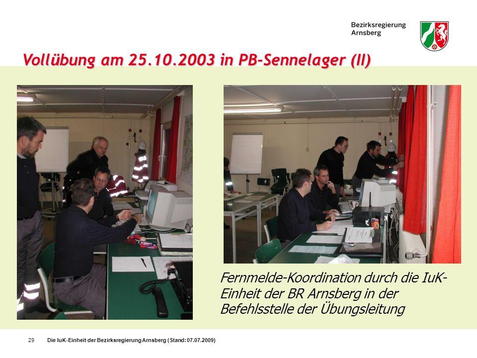 Die IuK-Einheit der Bezirksregierung Arnsberg (Stand: 07.07.2009)29 Voll ü bung am 25.10.2003 in PB-Sennelager (II) Fernmelde-Koordination durch die I