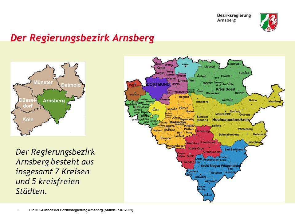 Die IuK-Einheit der Bezirksregierung Arnsberg (Stand: 07.07.2009)3 Der Regierungsbezirk Arnsberg Der Regierungsbezirk Arnsberg besteht aus insgesamt 7