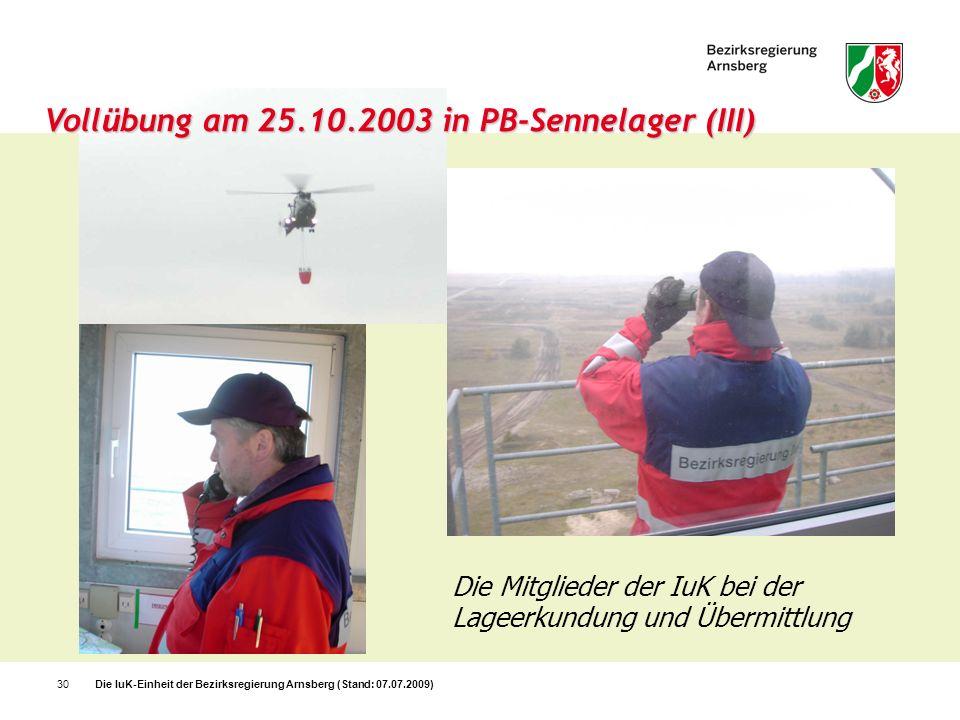 Die IuK-Einheit der Bezirksregierung Arnsberg (Stand: 07.07.2009)30 Voll ü bung am 25.10.2003 in PB-Sennelager (III) Die Mitglieder der IuK bei der La