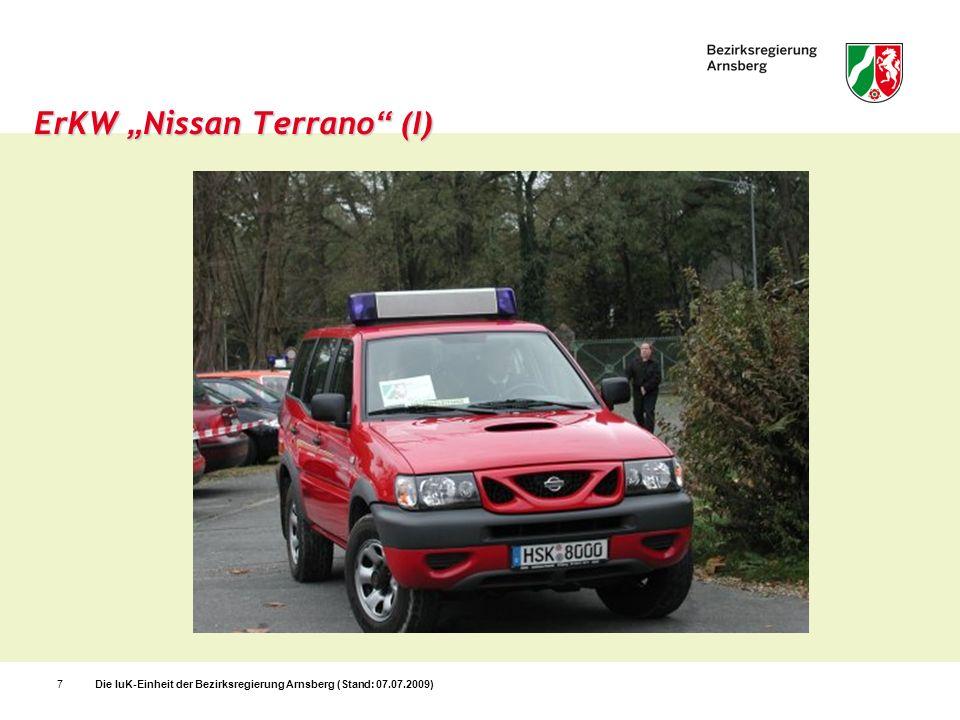 Die IuK-Einheit der Bezirksregierung Arnsberg (Stand: 07.07.2009)8 ErKW Nissan Terrano (II) - Technische Daten - 2,7 Liter Turbo Diesel 92 kw (125 PS) 5 Gang Schaltgetriebe Doppelairbags ABS, EBD (elektr.