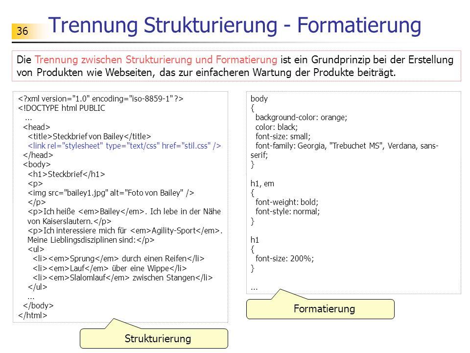 36 Trennung Strukturierung - Formatierung Die Trennung zwischen Strukturierung und Formatierung ist ein Grundprinzip bei der Erstellung von Produkten