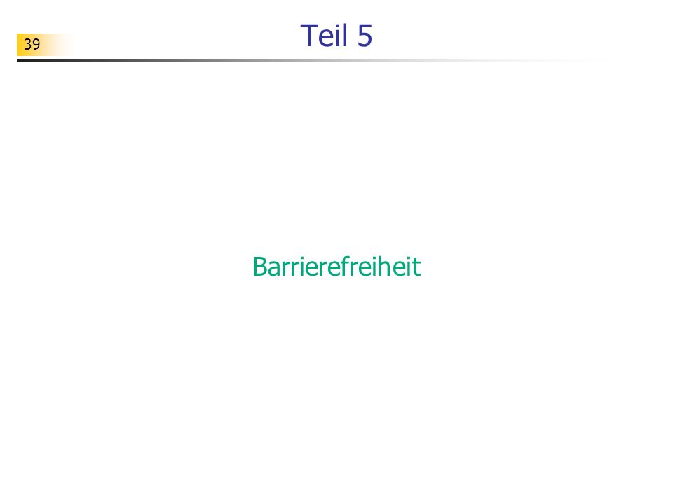 39 Teil 5 Barrierefreiheit