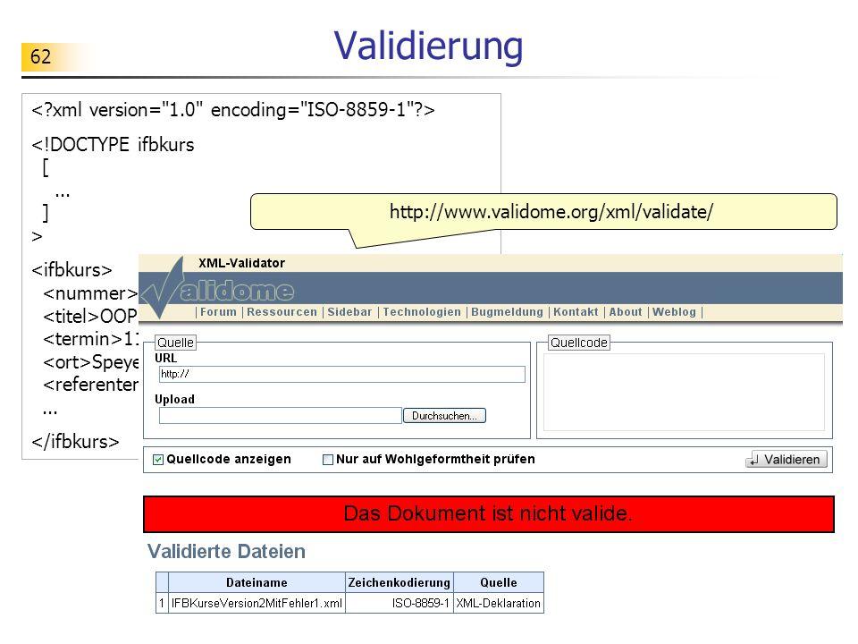 62 Validierung 11.678 C OOP mit Delphi 11.-13.10.2004 Speyer... http://www.validome.org/xml/validate/