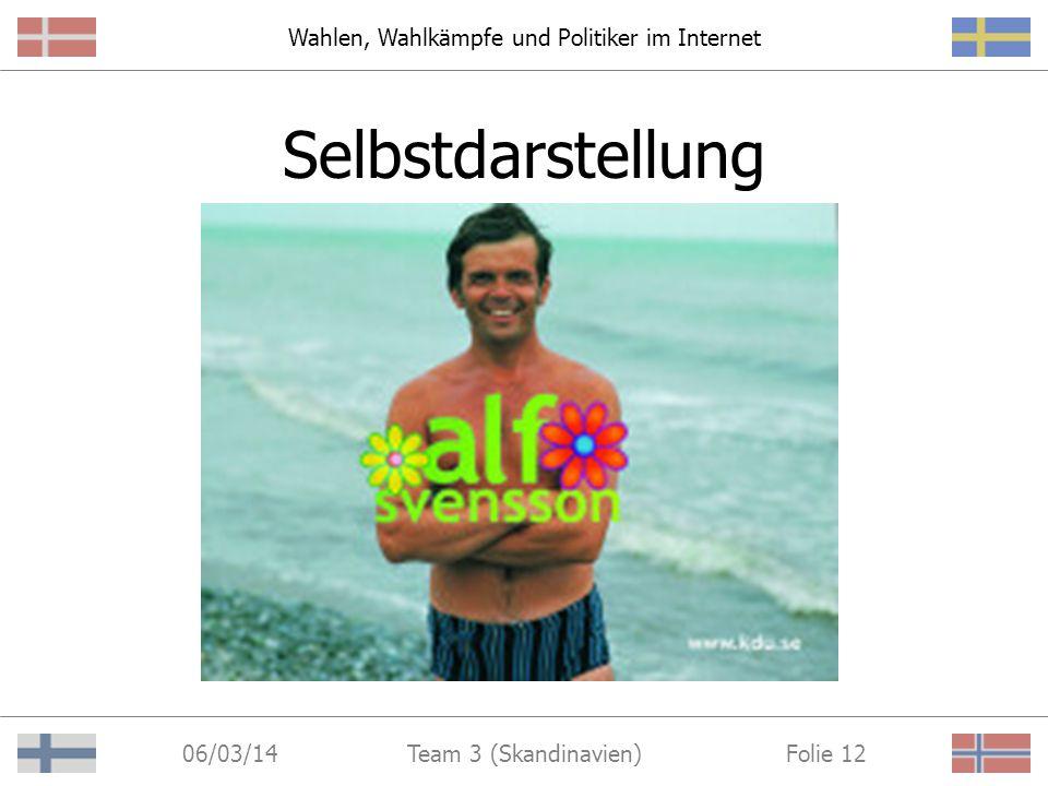 Wahlen, Wahlkämpfe und Politiker im Internet 06/03/14 Folie 11Team 3 (Skandinavien) Ziele der Internetpräsenz Vermittlung eines modernen Image Zeigen