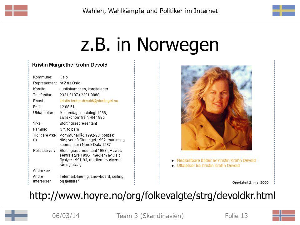Wahlen, Wahlkämpfe und Politiker im Internet 06/03/14 Folie 12Team 3 (Skandinavien) Selbstdarstellung