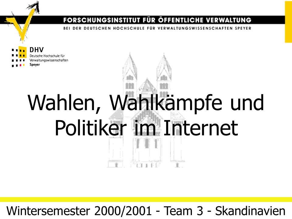 Wahlen, Wahlkämpfe und Politiker im Internet 06/03/14 Folie 1Team 3 (Skandinavien) Electronic Government Regieren und Verwalten im Informationszeitalt